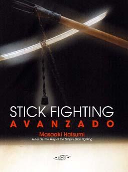 Stick Fighting Avanzado. Por Masaaki Hastumi.  En Castellano !!!