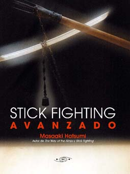 Stick Fighting Avanzado. Por Masaaki Hastumi.  En Castellano !!!